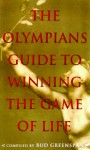 The Olympians' Guide To Winning The Game Of Life - Bud Greenspan