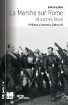 La marche sur Rome et autres lieux - Emilio Lussu, Antonio Tabucchi, Paolo Romani