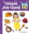 Grains Are Good - Abdo Publishing
