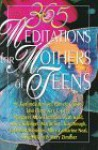 365 Meditations for Mothers of Teens - M. Garlinda Burton, Lisa Flinn