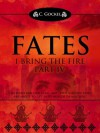 Fates : I Bring the Fire Part IV - C. Gockel