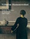 Vilhelm Hammershøi 1864-1916: Danish Painter of Solitude and Light (Guggenheim Museum Publications) - Vilhelm Hammershøi, Robert Rosenblum, Mikael Wivel