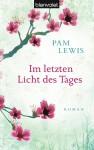Im Letzten Licht Des Tages - Pam Lewis, Kristina Lake-Zapp