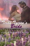 ROMANCE: MAIL ORDER BRIDE: Texan Tycoon's Bride (Secret Baby Cowboy Billionaire Romance Clean & Wholesome Edition) (Inspirational Western Second Chance Romance) - Piper Sullivan