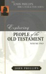 Exploring People of the Old Testament, Volume 2 - John Phillips