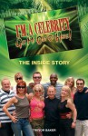 I'm a Celebrity Get Me Out of Here!: The Inside Story - Jane Cornwell, Trevor Baker