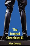 The Ironrod Chronicles II - Alex Ironrod
