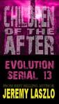 C.O.T.A. Evolution Serial #13 (C.O.T.A. Evolution serials) - Jeremy Laszlo