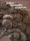 Indian Terracotta Sculpture: The Early Period - Pratapaditya Pal