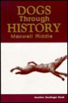 Dogs Through History - Maxwell Riddle