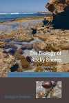 The Biology of Rocky Shores - Colin Little, Gray A. Williams, Cynthia D. Trowbridge