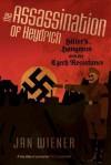 The Assassination of Heydrich: Hitler's Hangman and the Czech Resistance - Jan G. Wiener, William L. Shirer, Gerald Hausman