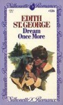 Dream Once More (Silhouette Romance, #126) - Edith St. George