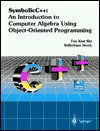 Symbolicc++: An Introduction to Computer Algebra Using Object-Oriented Programming [With CDROM] - Willi-Hans Steeb
