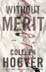 Without Merit: A Novel - Colleen Hoover