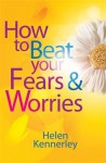 How to Beat Your Fears and Worries (Overcoming Books) - Helen Kennerley