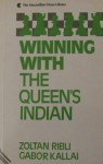 Winning with the Queen's Indian - Zoltan Ribli, Gabor Kallai