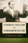 Evangelicalism and Fundamentalism: A Documentary Reader - Barry Hankins