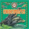 10 Things You Should Know about Crocodiles - Steve Parker