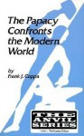 The Papacy Confronts the Modern World - Frank J. Coppa, Hans L. Trefousse