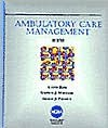 Ambulatory Care Management - Austin Ross, Stephen J. Williams