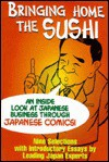 Bringing Home the Sushi: An Inside Look at Japanese Business Through Japanese Comics - Laura K. Silverman