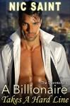 A Billionaire Takes a Hard Line (Alpha Billionaire Romantic Suspense) (The Thorntons Book 1) - Nic Saint