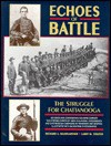 Echoes of Battle: The Struggle for Chattanooga : An Illustrated Collection of Union and Confederate Narratives - Richard A. Baumgartner, Larry M. Strayer