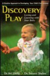 Discovery Play: Loving and Learning with Your Baby - Art Ulene