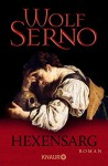 Hexensarg: Roman - Wolf Serno