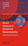 Recent Advances in Elastomeric Nanocomposites (Advanced Structured Materials) - Vikas Mittal, Jin Kuk Kim, Kaushik Pal