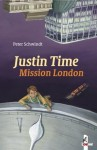 Justin Time - Mission London - Peter Schwindt