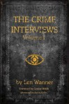 The Crime Interviews Volume One: Best-selling Authors Talk About Writing Crime Fiction - Len Wanner, Louise Welsh