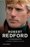 Robert Redford. La biografía (Spanish Edition) - Michael Feeney Callan, S. L. Traducciones Imposibles