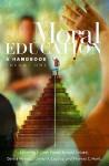 Moral Education: A Handbook, Volume 1, A-L - F. Clark Power, Ronald J. Nuzzi, Darcia Narvaez, Daniel K. Lapsley, Thomas C. Hunt