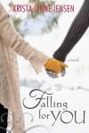 Falling for You - Krista Lynne Jensen