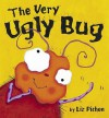 The Very Ugly Bug - Liz Pichon
