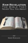 Raw Revelation: The Bible They Never Tell You About - Mark Roncace