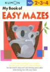 My Book of Easy Mazes: Ages 2-3-4 - Kumon Publishing