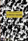 O pavão negro - Ana Hatherly