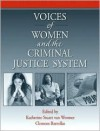 Voices of Women from the Criminal Justice System - Katherine Stuart van Wormer, Clemens Bartollas