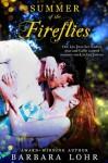Summer of the Fireflies - Barbara Lohr