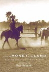 It's Not the Money It's the Land: Aboriginal Stockmen and the Equal Wages Case - Bill Bunbury