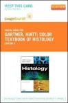 Color Textbook of Histology - Pageburst E-Book on Vitalsource (Retail Access Card) - Leslie P Gartner, James L Hiatt