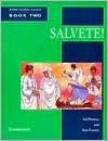 Salvete! Book 2: A First Course in Latin - Ed Phinney, Stan Farrow