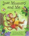 Just Mommy and Me - Tara Morrow, Katy Bratun