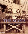 The Scots: A Photohistory - Murray Mackinnon, Richard Oram