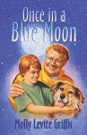 Once In A Blue Moon - Molly Levite Griffis