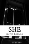 She: A Horror Novel (She Watches Book 1) - David Duane Kummer
