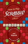 How to Play SCRABBLE Like a Champion - Joel Wapnick